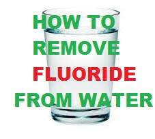 remove fluoride from water